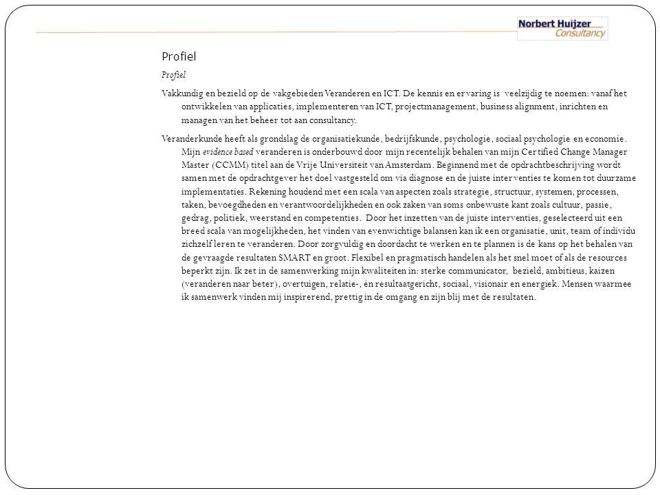 Profiel Vakkundig en bezield op de vakgebieden Veranderen en ICT. De kennis en ervaring is veelzijdig te noemen: vanaf het ontwikkelen van applicaties