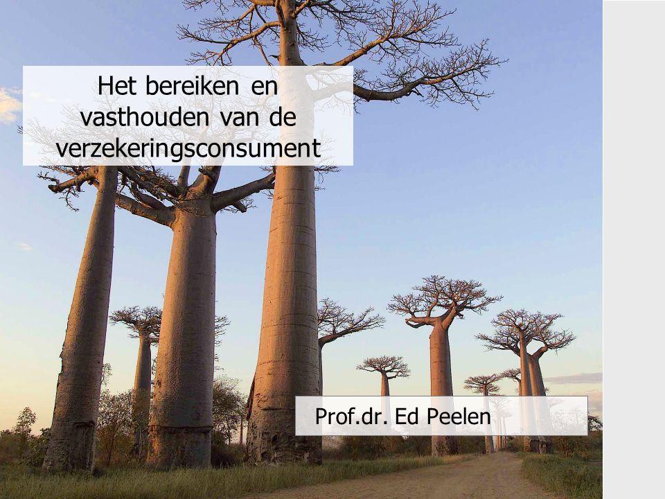 Het bereiken en vasthouden van de verzekeringsconsument Prof.dr. Ed Peelen