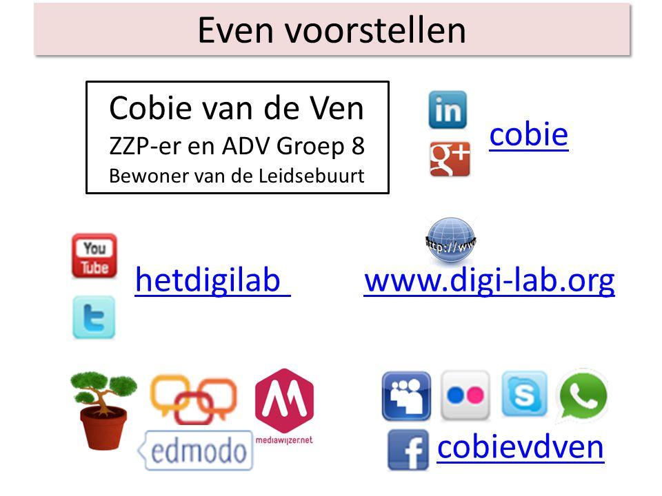 cobievdven www.digi-lab.orghetdigilab cobie Cobie van de Ven ZZP-er en ADV Groep 8 Bewoner van de Leidsebuurt Even voorstellen