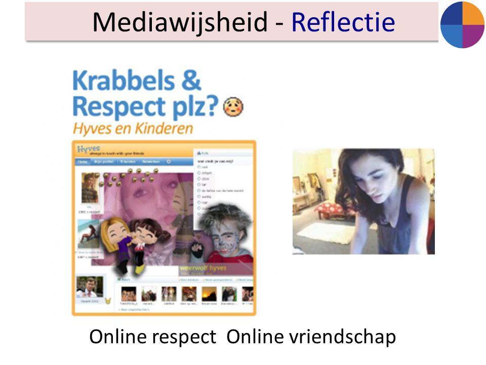 Mediawijsheid - Reflectie Online respect Online vriendschap