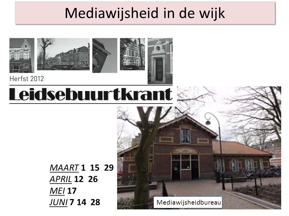 Mediawijsheid in de wijk Mediawijsheidbureau MAART 1 15 29 APRIL 12 26 MEI 17 JUNI 7 14 28