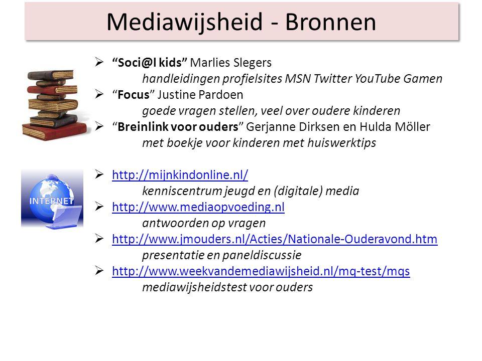 """Mediawijsheid - Bronnen  """"Soci@l kids"""" Marlies Slegers handleidingen profielsites MSN Twitter YouTube Gamen  """"Focus"""" Justine Pardoen goede vragen st"""
