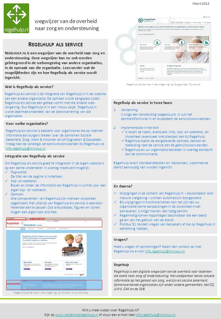 Regelhulp Regelhulp is een digitale wegwijzer van de overheid voor iedereen die zoekt naar zorg of ondersteuning. Het webportaal bevat actuele informa