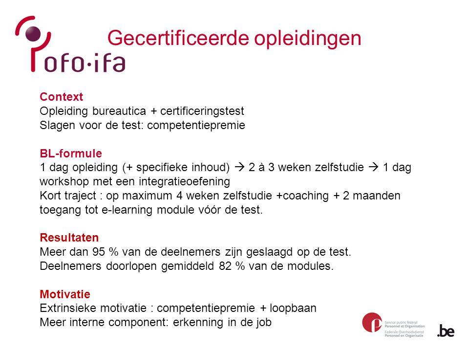Gecertificeerde opleidingen Context Opleiding bureautica + certificeringstest Slagen voor de test: competentiepremie BL-formule 1 dag opleiding (+ spe