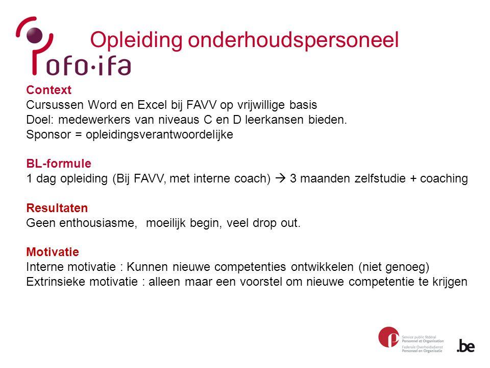 Opleiding onderhoudspersoneel Context Cursussen Word en Excel bij FAVV op vrijwillige basis Doel: medewerkers van niveaus C en D leerkansen bieden. Sp