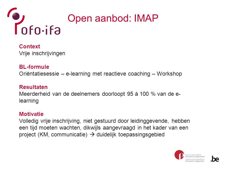 Open aanbod: IMAP Context Vrije inschrijvingen BL-formule Oriëntatiesessie – e-learning met reactieve coaching – Workshop Resultaten Meerderheid van d