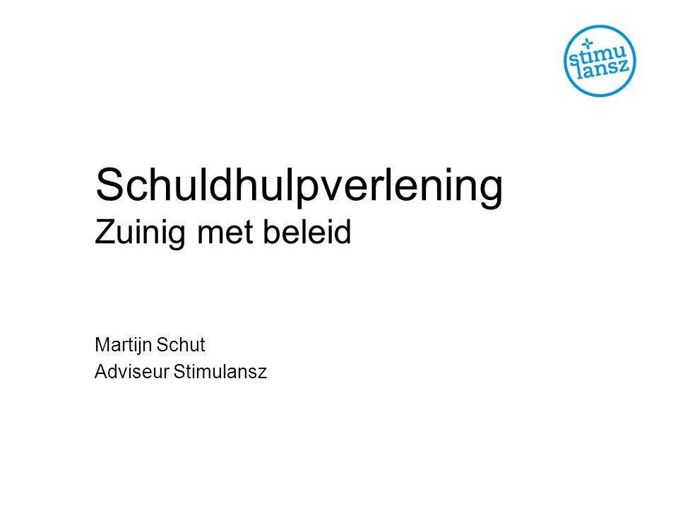 Schuldhulpverlening Zuinig met beleid Martijn Schut Adviseur Stimulansz