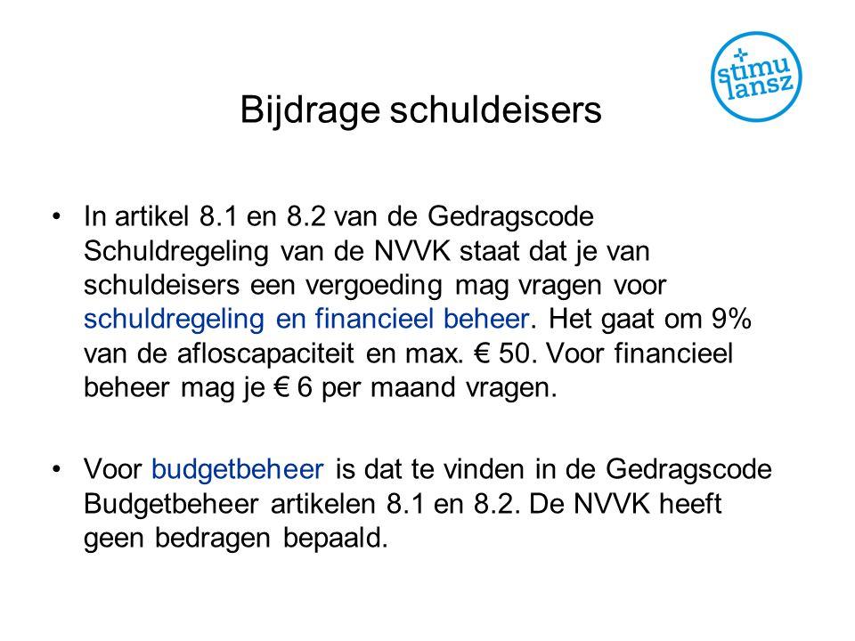 Bijdrage schuldeisers In artikel 8.1 en 8.2 van de Gedragscode Schuldregeling van de NVVK staat dat je van schuldeisers een vergoeding mag vragen voor