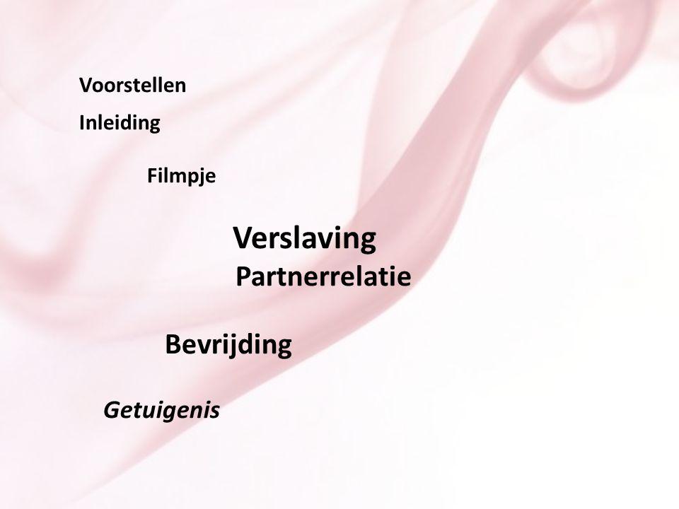 Inleiding Filmpje Verslaving Partnerrelatie Bevrijding Getuigenis