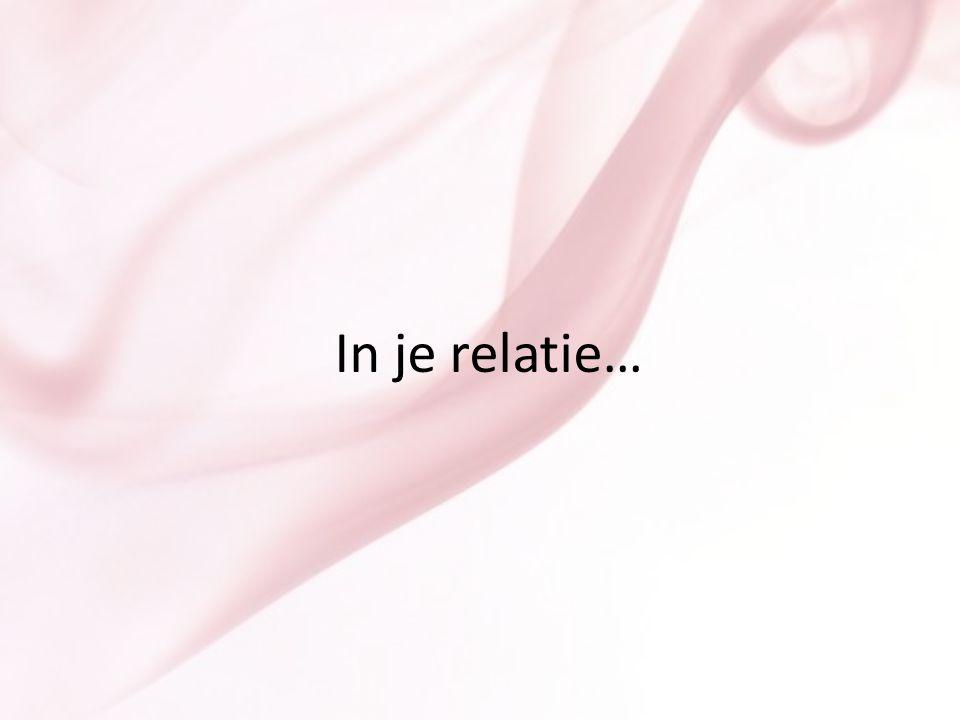 In je relatie…