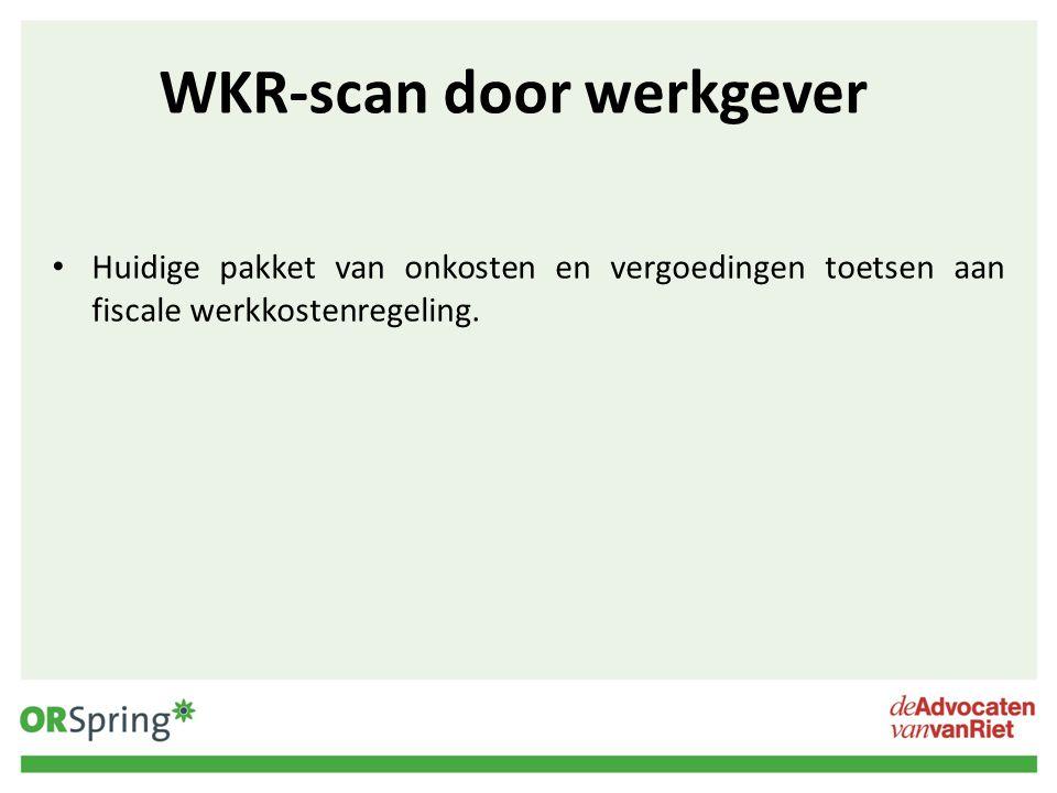 WKR-scan door werkgever Huidige pakket van onkosten en vergoedingen toetsen aan fiscale werkkostenregeling.