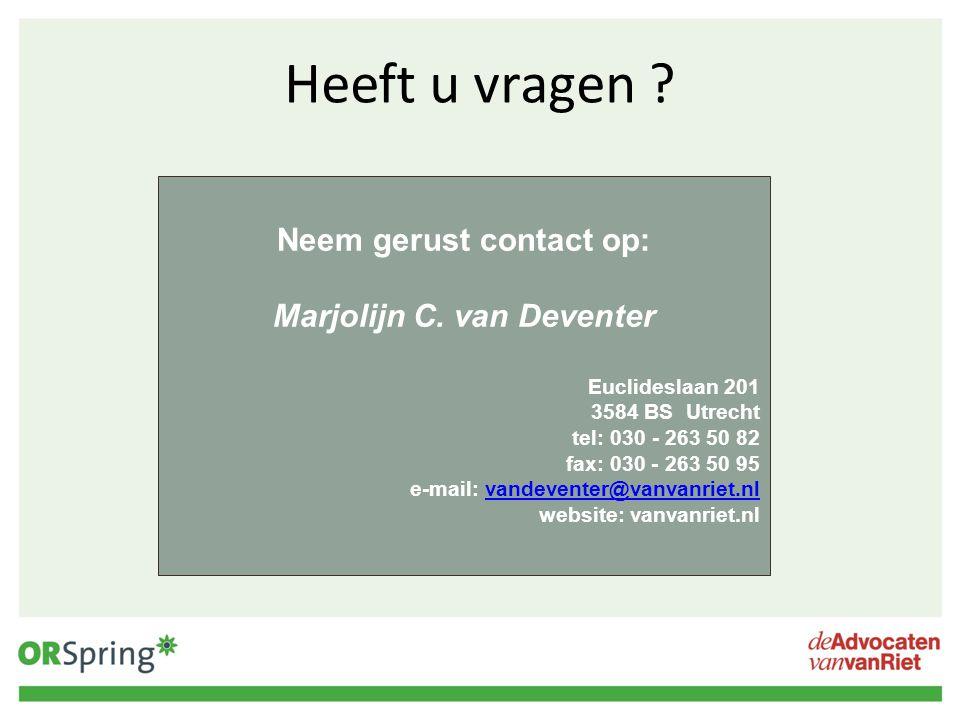 Heeft u vragen ? Neem gerust contact op: Marjolijn C. van Deventer Euclideslaan 201 3584 BS Utrecht tel: 030 - 263 50 82 fax: 030 - 263 50 95 e-mail: