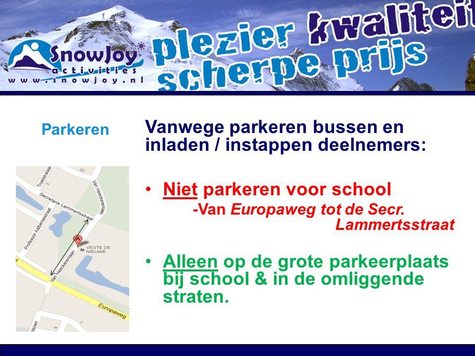 """Vertrek en reis Aanwezig om 04.30 uur !!!!!!!!!!! Vertrek 05.00 uur vanaf school Zorg zelf voor eten & drinken Meerdere """"stops"""" Alcohol verboden tijde"""