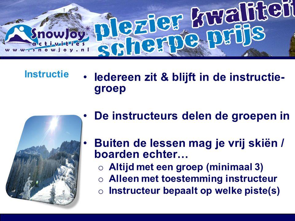 Dagindeling Opstaan Ontbijt Bus laden Vertrek piste Skiën- / Board instructie Pauze Skiën- / Board instructie Event. vrij op de piste Terug naar hotel