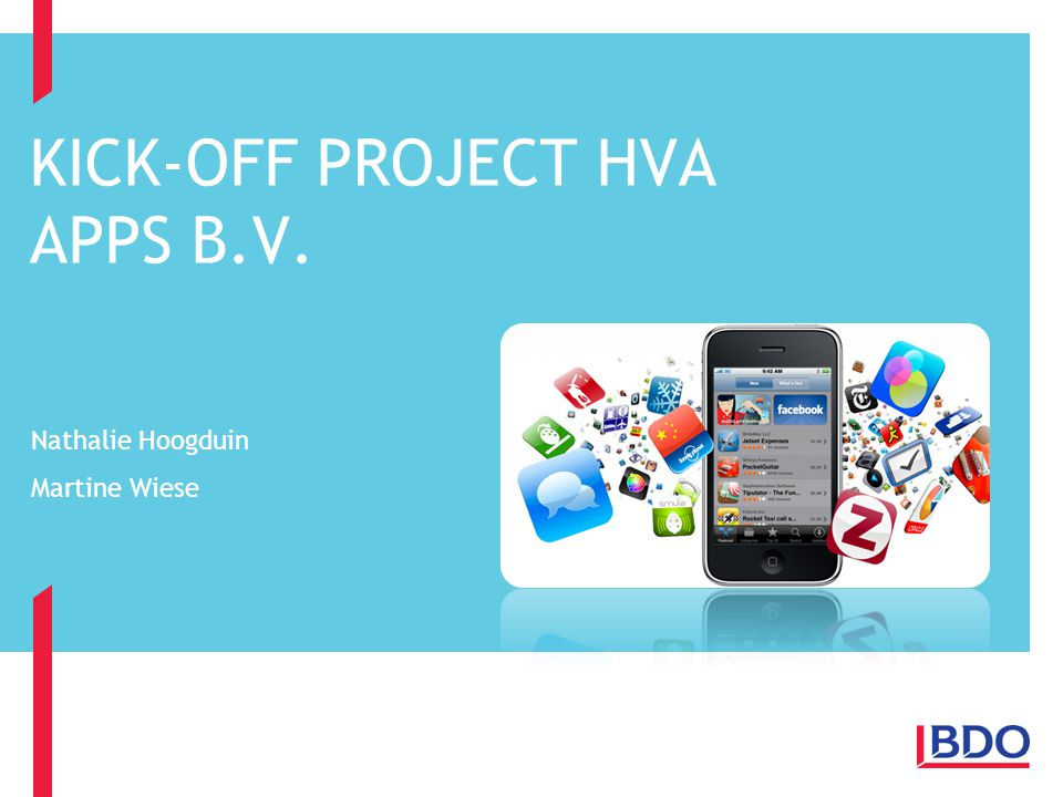 KICK-OFF PROJECT HVA APPS B.V. Nathalie Hoogduin Martine Wiese