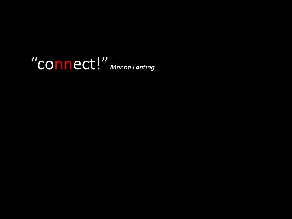 """connect!"" Menno Lanting"