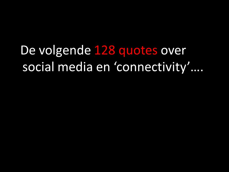Het onderhouden van grenzeloze en tijdloze verbinding met gelijkgestemden, dat is de kracht van sociale netwerken , Jan Krans