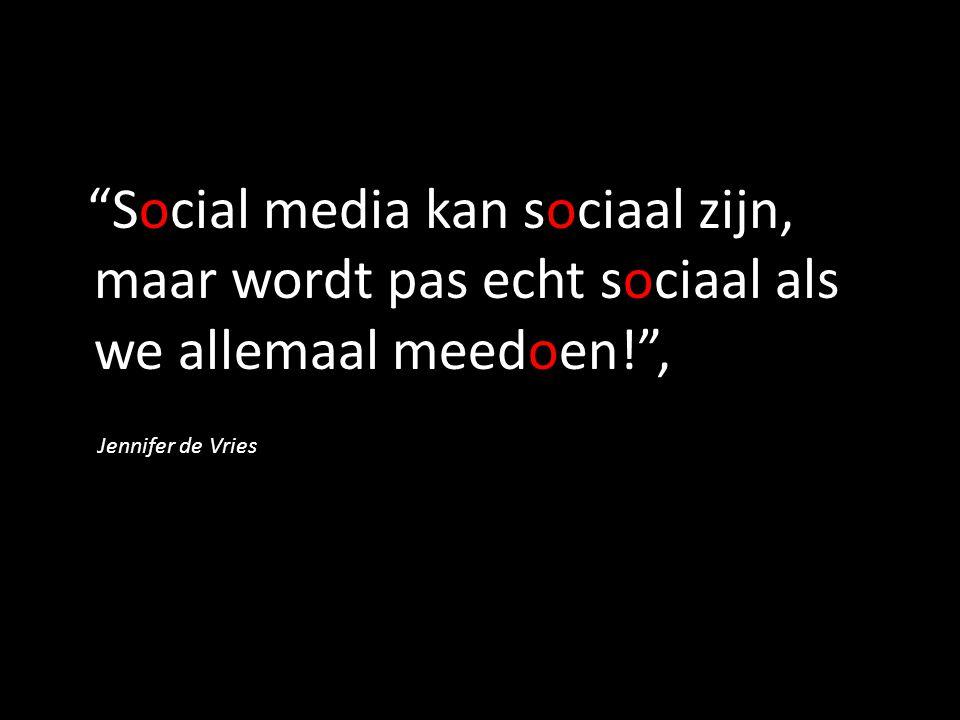 """""""Social media kan sociaal zijn, maar wordt pas echt sociaal als we allemaal meedoen!"""", Jennifer de Vries"""
