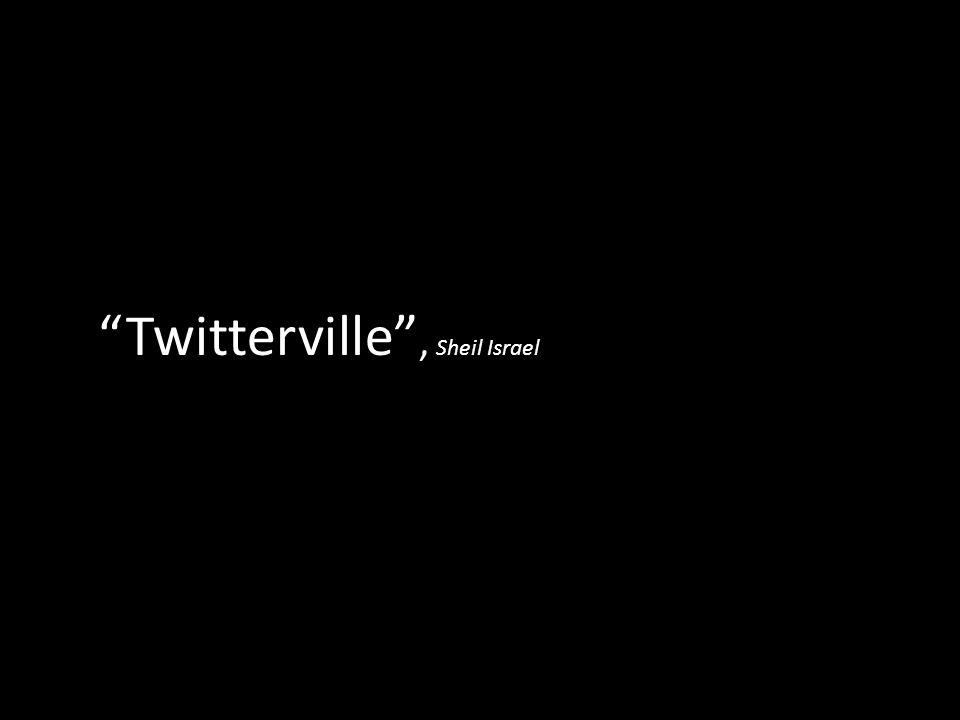 """Twitterville"", Sheil Israel"
