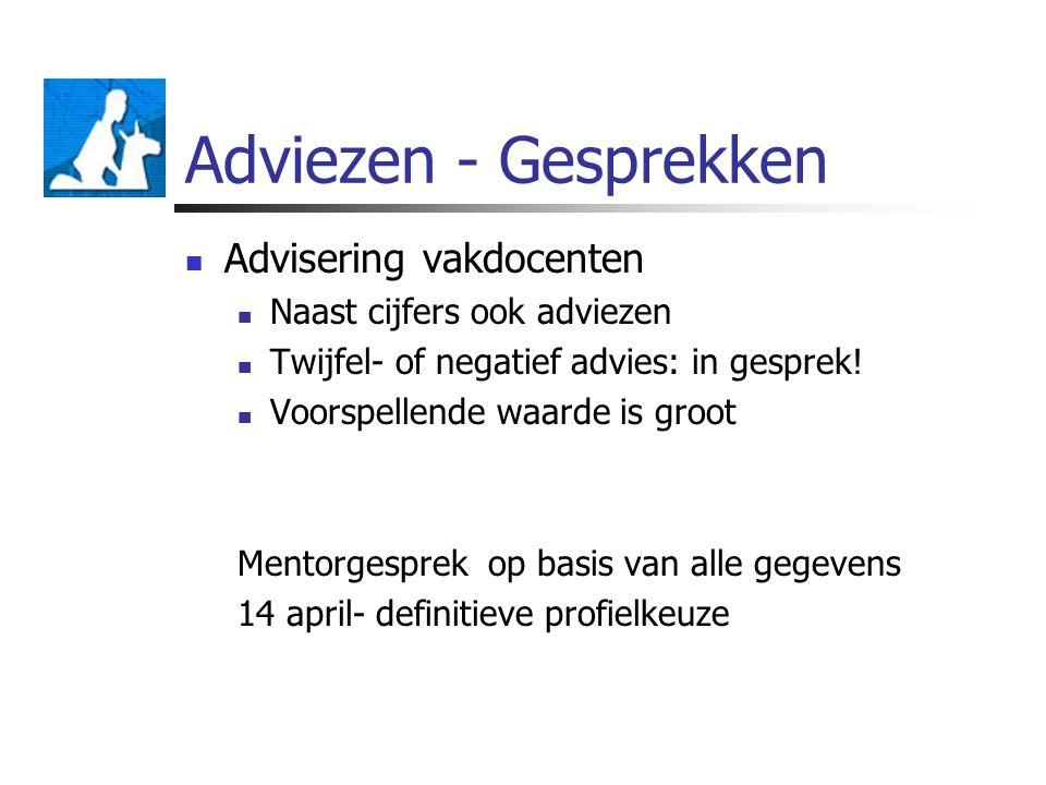 Adviezen - Gesprekken Advisering vakdocenten Naast cijfers ook adviezen Twijfel- of negatief advies: in gesprek.