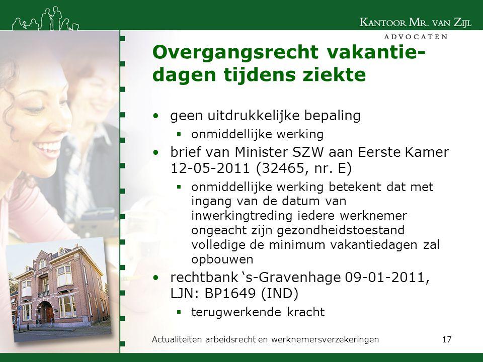 Overgangsrecht vakantie- dagen tijdens ziekte geen uitdrukkelijke bepaling  onmiddellijke werking brief van Minister SZW aan Eerste Kamer 12-05-2011
