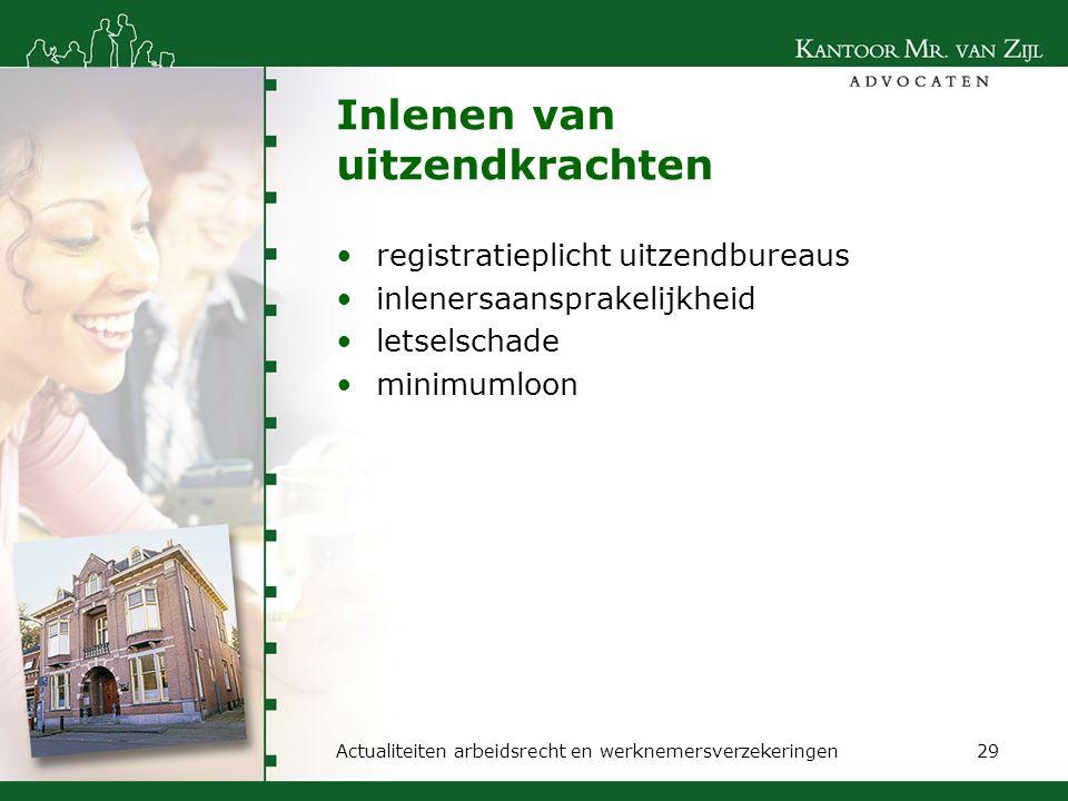 Inlenen van uitzendkrachten registratieplicht uitzendbureaus inlenersaansprakelijkheid letselschade minimumloon Actualiteiten arbeidsrecht en werkneme