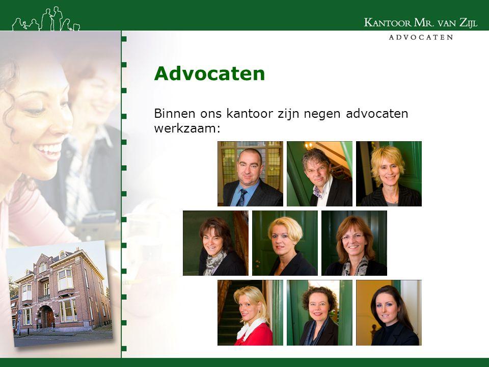Advocaten Binnen ons kantoor zijn negen advocaten werkzaam: