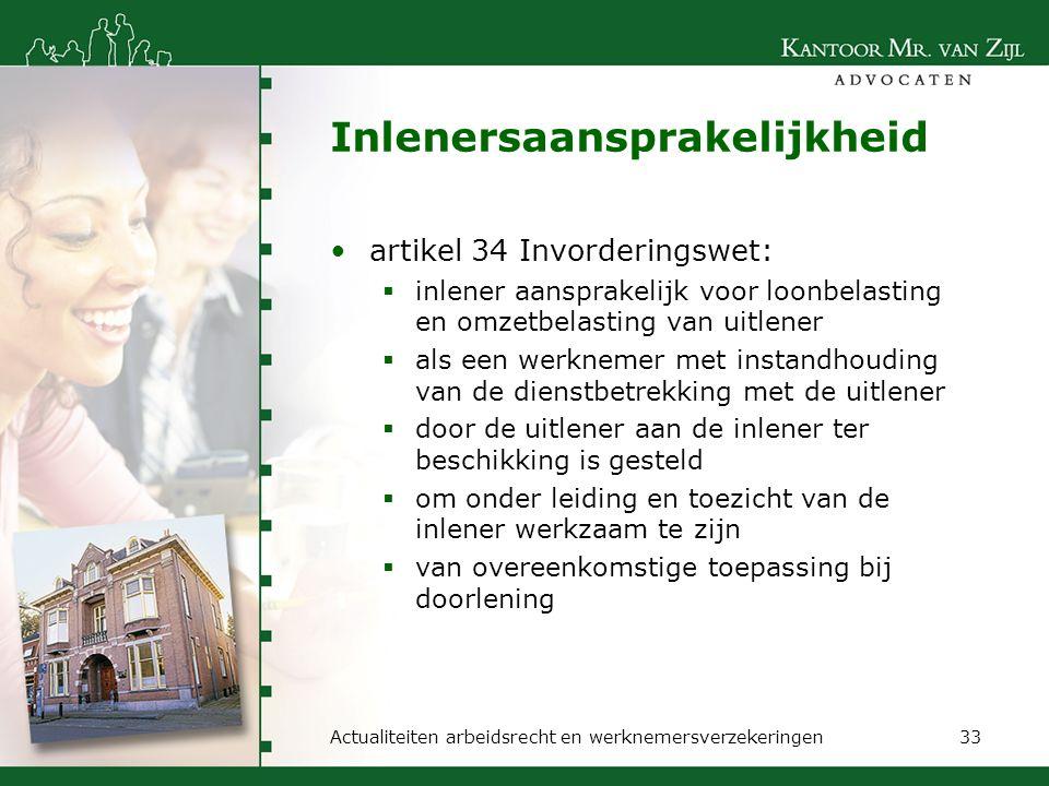Inlenersaansprakelijkheid artikel 34 Invorderingswet:  inlener aansprakelijk voor loonbelasting en omzetbelasting van uitlener  als een werknemer me