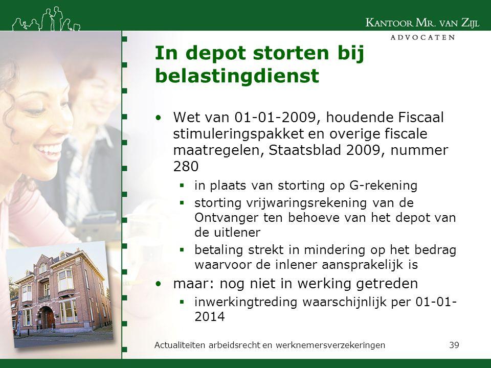 In depot storten bij belastingdienst Wet van 01-01-2009, houdende Fiscaal stimuleringspakket en overige fiscale maatregelen, Staatsblad 2009, nummer 2