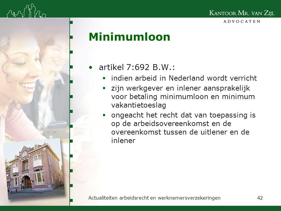 Minimumloon artikel 7:692 B.W.:  indien arbeid in Nederland wordt verricht  zijn werkgever en inlener aansprakelijk voor betaling minimumloon en min