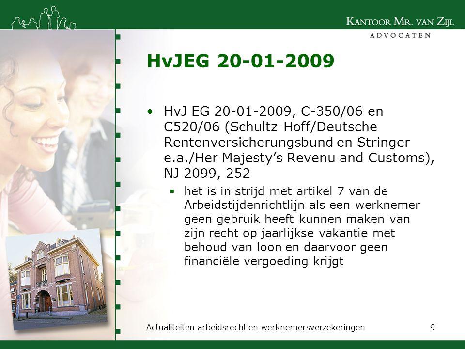 Gevolg HvJEG 20-01-2009 Nederlandse Staat moet Nederlandse wet aanpassen  géén horizontale werking (tussen werkgever en werknemer)  wel verplichting van rechter tot Richtlijnconforme uitleg Nederlandse wet (HvJEG 13-11-1990, C-106/89 (Marleasing), NJ 1993, 163) Richtlijnconforme uitleg mogelijk.