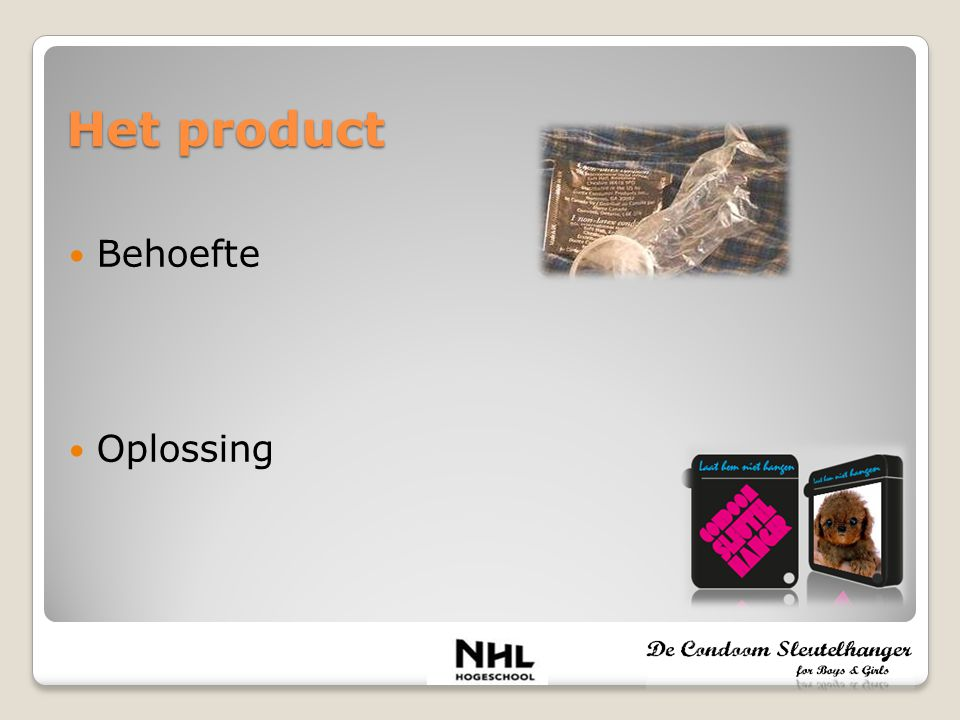 Het product Behoefte Oplossing