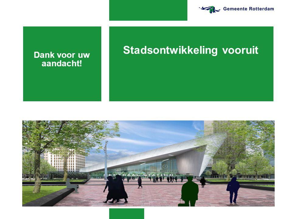Stadsontwikkeling vooruit Dank voor uw aandacht!