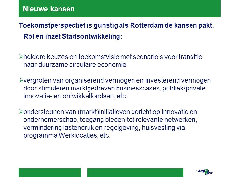 Nieuwe kansen Toekomstperspectief is gunstig als Rotterdam de kansen pakt.