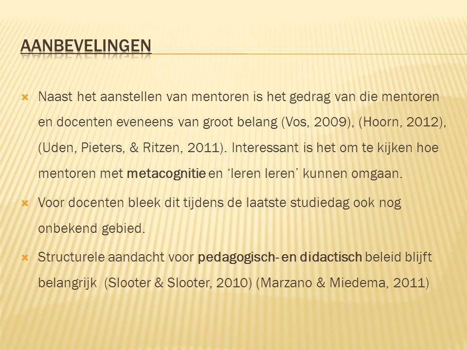  Naast het aanstellen van mentoren is het gedrag van die mentoren en docenten eveneens van groot belang (Vos, 2009), (Hoorn, 2012), (Uden, Pieters, &