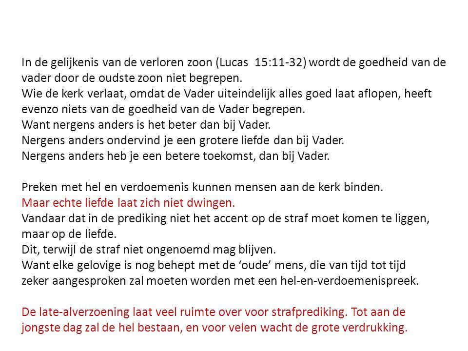 In de gelijkenis van de verloren zoon (Lucas 15:11-32) wordt de goedheid van de vader door de oudste zoon niet begrepen. Wie de kerk verlaat, omdat de