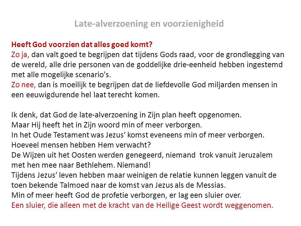 Late-alverzoening en voorzienigheid Heeft God voorzien dat alles goed komt? Zo ja, dan valt goed te begrijpen dat tijdens Gods raad, voor de grondlegg