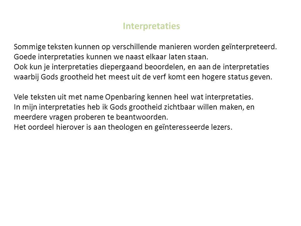 Interpretaties Sommige teksten kunnen op verschillende manieren worden geïnterpreteerd. Goede interpretaties kunnen we naast elkaar laten staan. Ook k