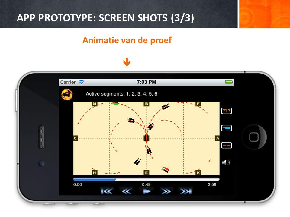 APP PROTOTYPE: SCREEN SHOTS (3/3) 12 Animatie van de proef 