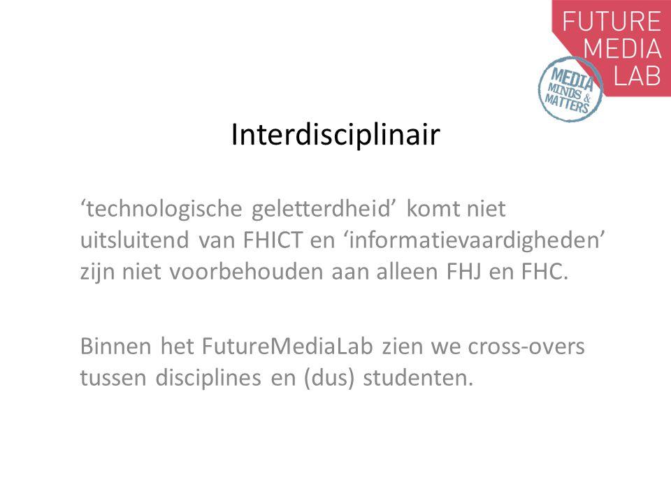 Interdisciplinair 'technologische geletterdheid' komt niet uitsluitend van FHICT en 'informatievaardigheden' zijn niet voorbehouden aan alleen FHJ en FHC.