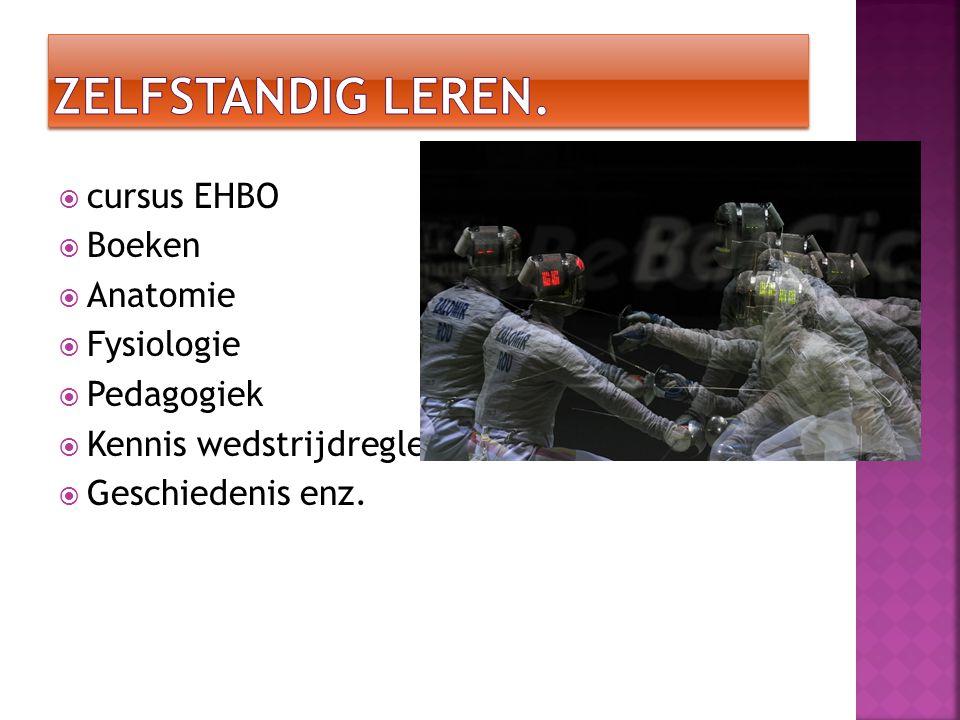  cursus EHBO  Boeken  Anatomie  Fysiologie  Pedagogiek  Kennis wedstrijdreglement  Geschiedenis enz.