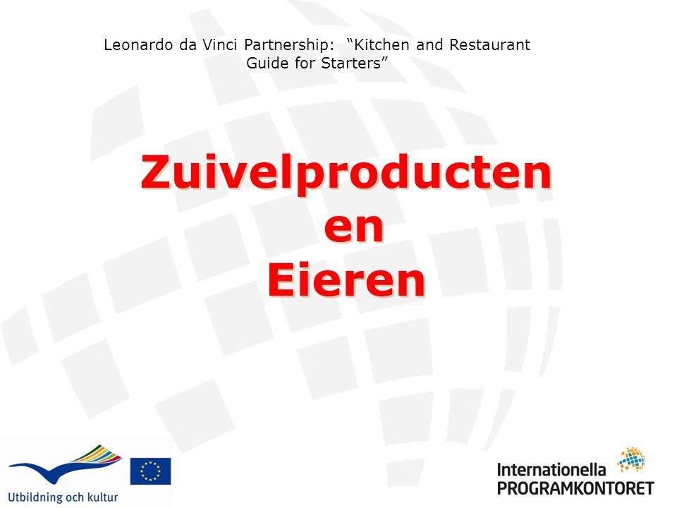 "Leonardo da Vinci Partnership: ""Kitchen and Restaurant Guide for Starters"" Zuivelproducten en Eieren Zuivelproducten en Eieren"