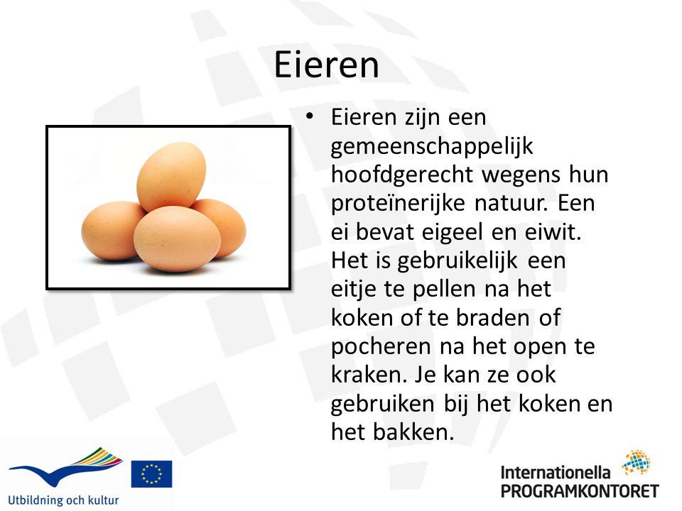 Eieren Eieren zijn een gemeenschappelijk hoofdgerecht wegens hun proteïnerijke natuur. Een ei bevat eigeel en eiwit. Het is gebruikelijk een eitje te