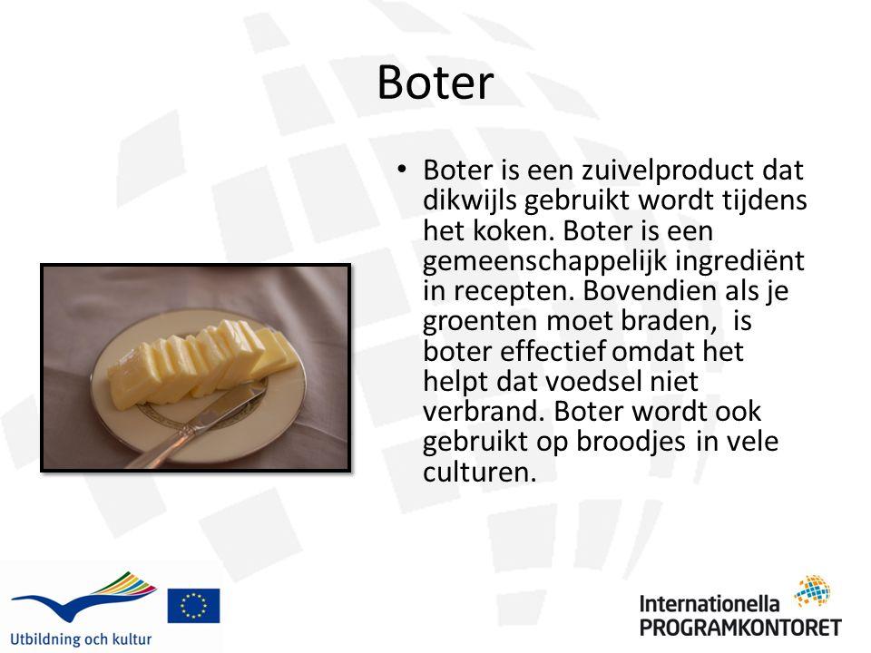 Boter Boter is een zuivelproduct dat dikwijls gebruikt wordt tijdens het koken. Boter is een gemeenschappelijk ingrediënt in recepten. Bovendien als j