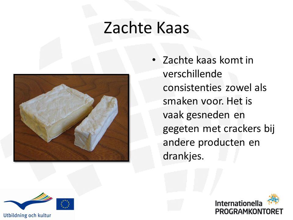 Zachte Kaas Zachte kaas komt in verschillende consistenties zowel als smaken voor. Het is vaak gesneden en gegeten met crackers bij andere producten e