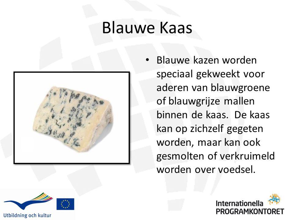 Blauwe Kaas Blauwe kazen worden speciaal gekweekt voor aderen van blauwgroene of blauwgrijze mallen binnen de kaas. De kaas kan op zichzelf gegeten wo