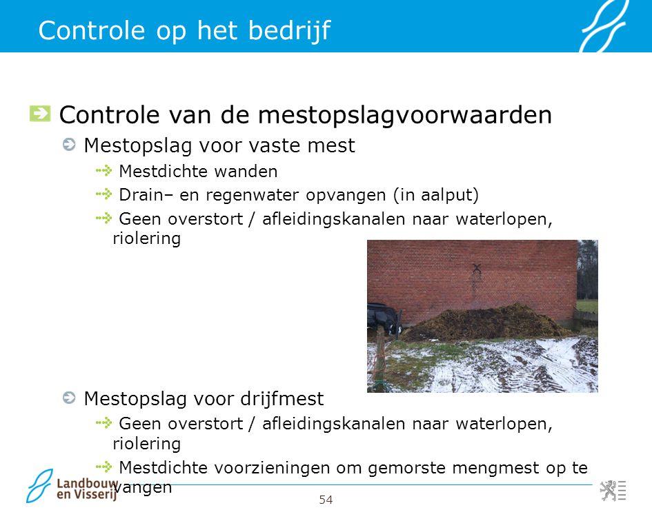 54 Controle op het bedrijf Controle van de mestopslagvoorwaarden Mestopslag voor vaste mest Mestdichte wanden Drain– en regenwater opvangen (in aalput