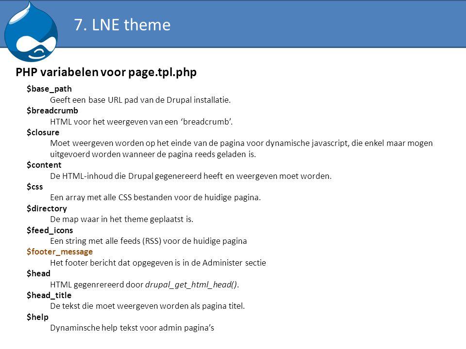 PHP variabelen voor page.tpl.php $base_path Geeft een base URL pad van de Drupal installatie. $breadcrumb HTML voor het weergeven van een 'breadcrumb'