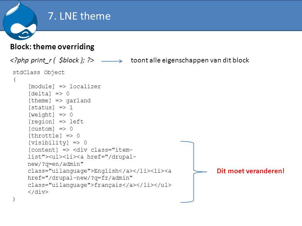 Block: theme overriding toont alle eigenschappen van dit block stdClass Object ( [module] => localizer [delta] => 0 [theme] => garland [status] => 1 [