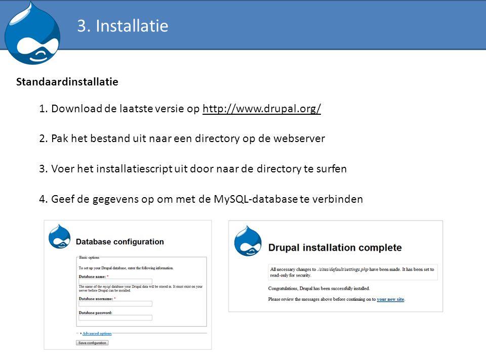 Integratie van Drupal elementen in de lay-out Site configuration De beheerder kan een aantal parameters instellen voor de website via het Administer gedeelte van de website.